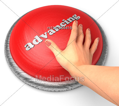Word Advancing On Button With Hand Pushing Stock Photo
