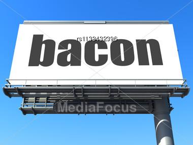 Word Bacon On Billboard Stock Photo