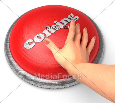 Word Coming On Button With Hand Pushing Stock Photo