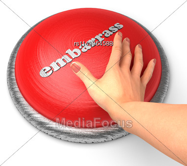 Word Embarrass On Button With Hand Pushing Stock Photo