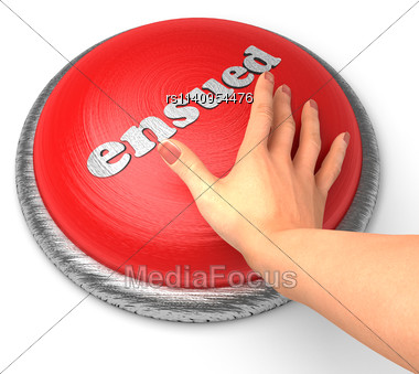 Word Ensued On Button With Hand Pushing Stock Photo