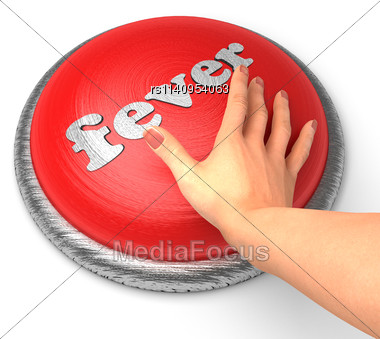Word Fever On Button With Hand Pushing Stock Photo