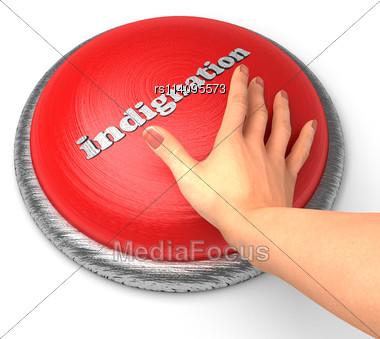 Word Indignation On Button With Hand Pushing Stock Photo