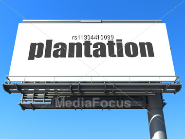 Word Plantation On Billboard Stock Photo