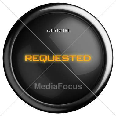 Word Requested On Black Button Stock Photo