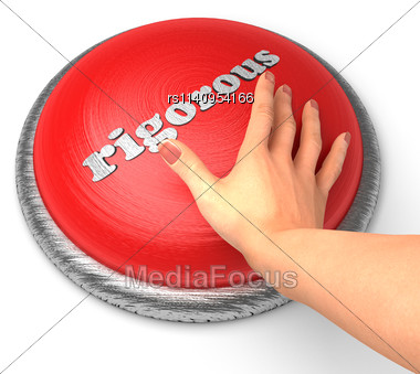 Word Rigorous On Button With Hand Pushing Stock Photo