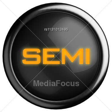 Word Semi On Black Button Stock Photo
