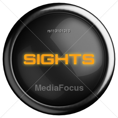 Word Sights On Black Button Stock Photo