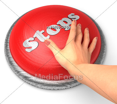 Word Stops On Button With Hand Pushing Stock Photo