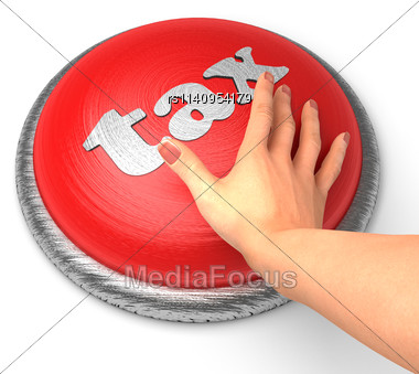 Word Tax On Button With Hand Pushing Stock Photo