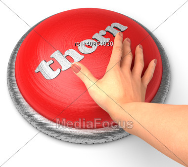 Word Thorn On Button With Hand Pushing Stock Photo