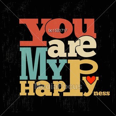 "You Are My Happiness"" Quote Typographical Retro Background, Vector Format Stock Photo"
